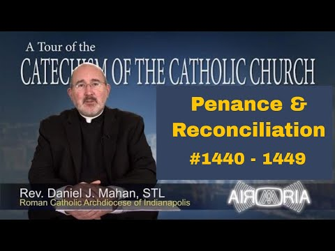 Tour of the Catechism #48 - Penance and Reconciliation
