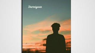 Darmiyan Song Status | Rishte Ko Kya Modh Doon | Sad WhatsApp Status