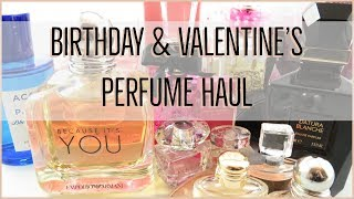Birthday & Valentine's Day Perfume Haul 2018