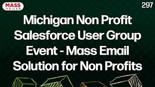 Michigan Non Profit Salesforce User Group Event - Mass Email Solution for Non Profits