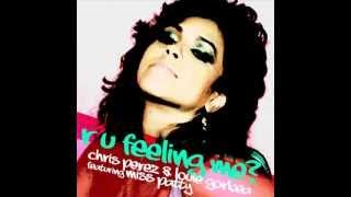 "Chris Perez, Louie Gorbea  ""R U Feeling Me"" feat. Miss Patty (Lou2Chris Mix)"