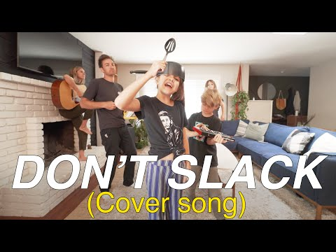 Don't Slack, Trolls World Tour Cover Song - That Happy Family.