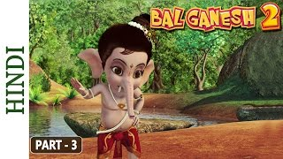 Bal Ganesh 2 - Part 3 Of 7 - Story of lord Ganesh - Kids Cartoon movie