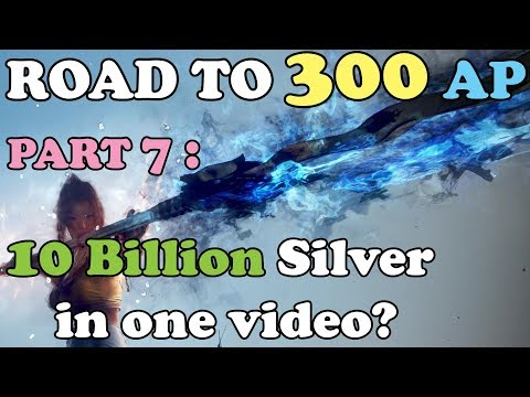BDO - Road To 300 AP Part 7: How I Make 10 Billion Silver in 1 Video