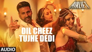 Dil Cheez Tujhe Dedi House Remix Airlift Akshay Kumar Fans Pakka Thirboki.mp3