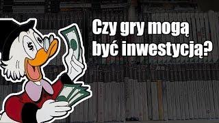 Czy gry mogą być inwestycja? - O grach na poważnie #35
