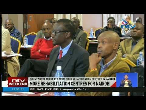Nairobi county government to create 6 more drug rehab centres