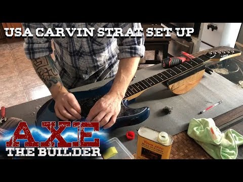 Axe The Builder 3: USA Carvin Strat Set Up