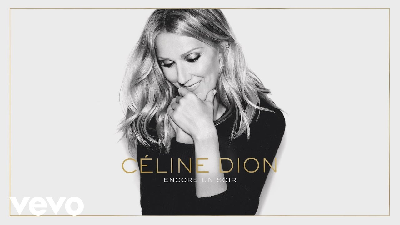celine-dion-encore-un-soir-audio-celinedionvevo
