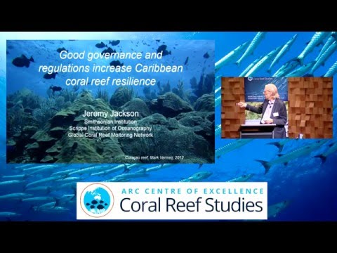 Jeremy Jackson -  Good governance and regulations increase Caribbean coral reef resilience