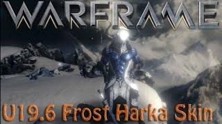 Warframe - Update 19.6 Frost Harka Skin