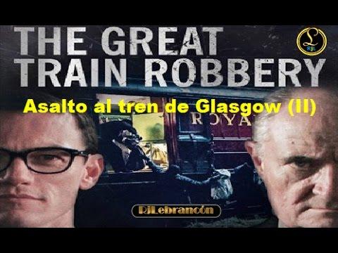 Asalto al tren de Glasgow II (2013)
