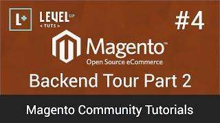 Magento Community Tutorials #4 - Back-End Tour Part 2