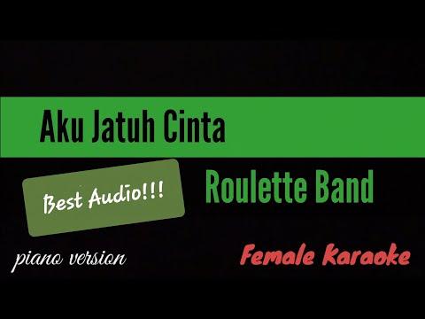 Aku Jatuh Cinta - Roulette ( Female Karaoke )