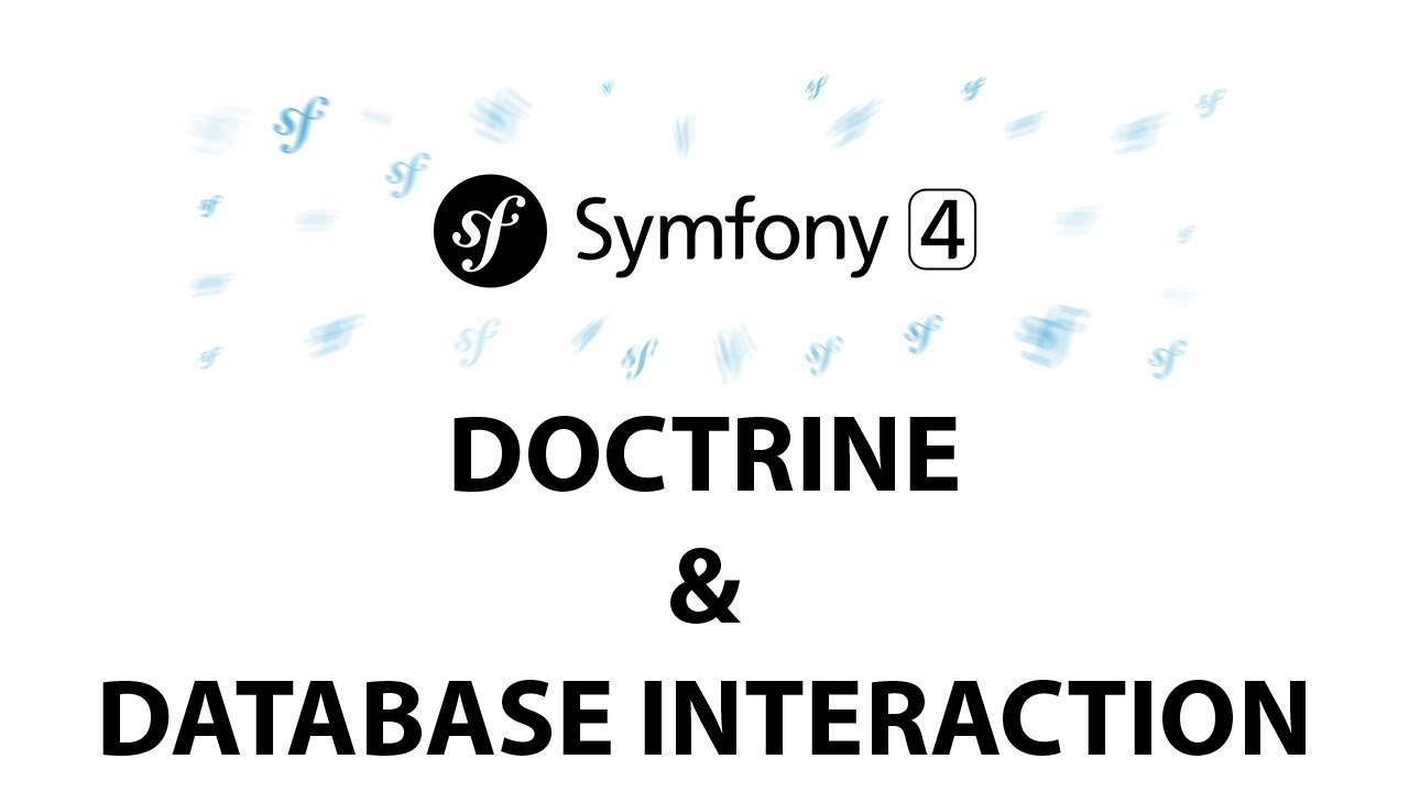 8 - Symfony 4 Beginners: Interaction of Doctrine & Database