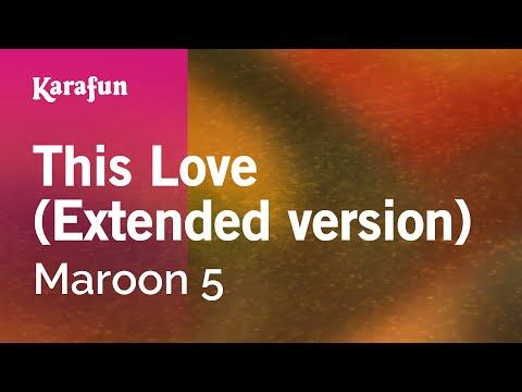 Karaoke This Love (Extended Version) - Maroon 5 *