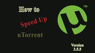 كيفية تسريع تنزيلات uTorrent (الإصدار 3.5.5) 10MBPS