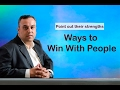 15 Ways to Win with People - Point out their strengths