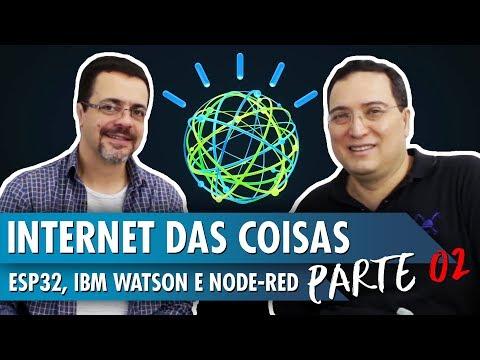 Internet das Coisas: ESP32, IBM Watson e Node-Red – Partes 2 e 3