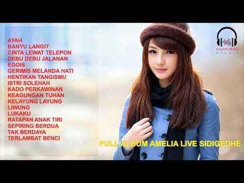 FULL ALBUM AMELIA LIVE SIDIGEDHE #023