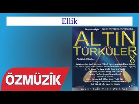 Ellik - Altın Türküler 8 (Official Video)