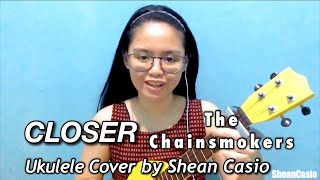 CLOSER - The Chainsmokers | Ukulele Cover with Chords by Shean Casio