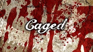 Caged: The Trailer
