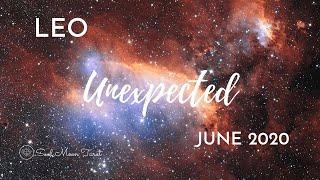LEO: The Unexpected  . . . June 2020 | Soul Moon Tarot