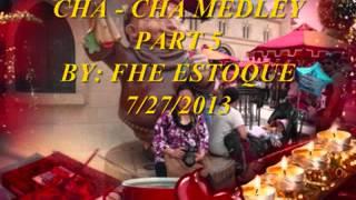 """CHA-CHA MEDLEY PART 5 ...  """" fhe estoque """""""
