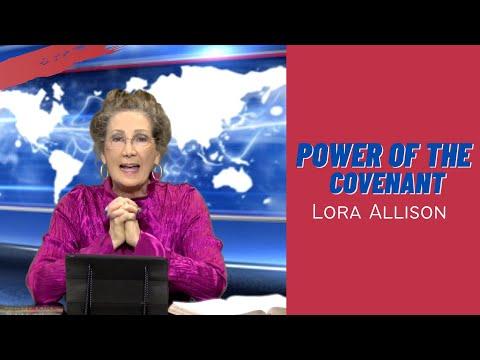 Power of the Covenant, - Lora Allison, Celebration Ministries