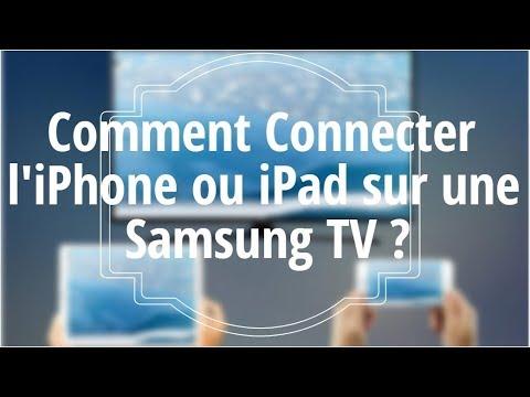 Comment Connecter L'iPhone Ou IPad Sur Une Samsung TV ?