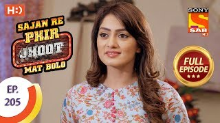 Sajan Re Phir Jhoot Mat Bolo - Ep 205 - Full Episode - 8th March, 2018