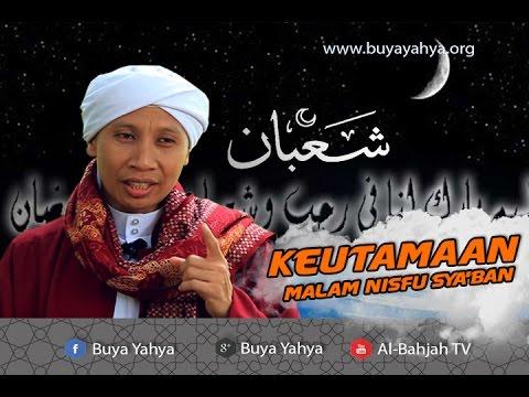 Keutamaan Malam Nisfu Sya'ban - Buya Yahya