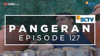Video Pangeran - Episode 127 download MP3, 3GP, MP4, WEBM, AVI, FLV November 2018