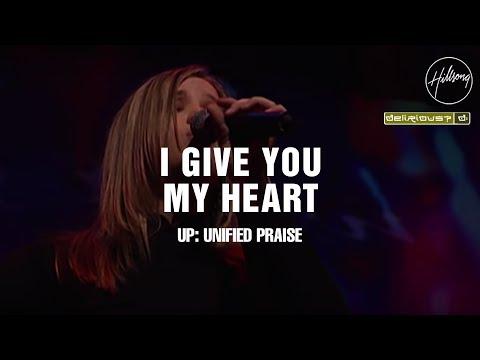 I Give You My Heart - Hillsong Worship \u0026 Delirious?