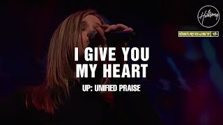 I Give You My Heart Hillsong Worship Delirious