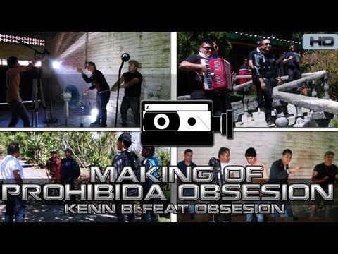 PROHIBIDA OBSESION Kenn Bi Feat Grupo Obsesion (Behind the Scenes)