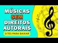 MÚSICAS SEM DIREITOS AUTORAIS: 6 Sites para BAIXAR GRÁTIS | Músicas para YouTubers