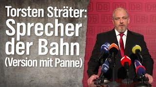 Torsten Sträter: Pressesprecher der Bahn (Version mit Panne)