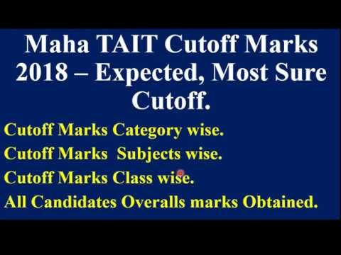 Maha TAIT Cutoff Marks 2018 – sure and authentic Expected. OBC =120 & Above