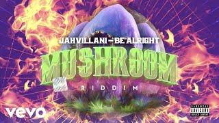 Jahvillani - Be Alright (Official Audio)