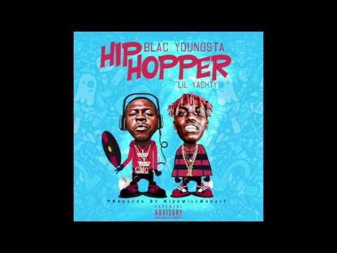 Blac Youngsta - Hip Hopper Feat. Lil Yachty Prod By. MikeWillMadeIt