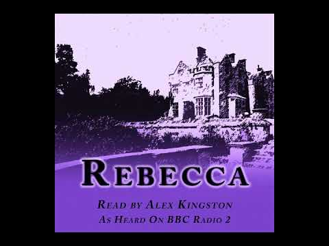 Rebecca by Daphne Du Maurier, read by Alex Kingston