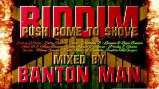 Push Come To Shove Riddim mixed by Banton Man
