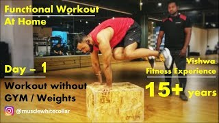 Day 1 - functional workout | at home without gym white collar muscle