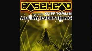 Basehead ft. Cliff Tomlin - All My Everything (Basehead