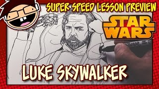 Lesson Preview: How to Draw LUKE SKYWALKER (Star Wars: The Force Awakens) | Super Speed Time Lapse