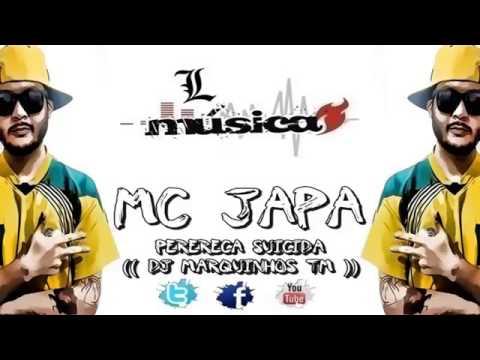 MC JAPA   PERERECA SUICIDA ♫♪♫  DJ MARQUINHOS TM
