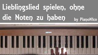 Wie spiele ich mein Lieblingslied auf dem Klavier ohne die Noten zu haben?