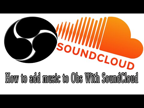 How to add music to Obs With SoundCloud